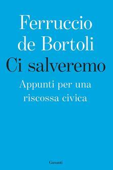 Ci salveremo. Appunti per una riscossa civica. Copia autografata con ex libris - Ferruccio De Bortoli - copertina