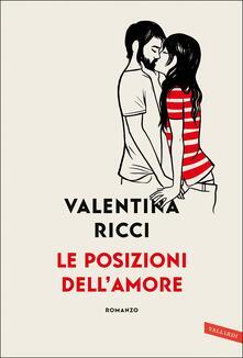 Le posizioni dell'amore. Copia autografata e personalizzata dall'autrice - Valentina Ricci - copertina