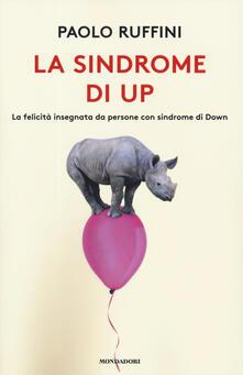 La sindrome di Up. La felicità insegnata da persone con sindrome di Down. Copia autografata - Paolo Ruffini - copertina