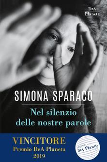 Nel silenzio delle nostre parole. Copia autografata - Simona Sparaco - copertina