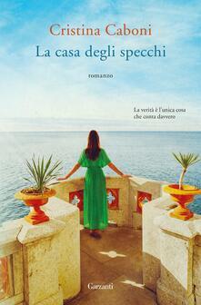 La casa degli specchi. Copia autografata con ex libris - Cristina Caboni - copertina
