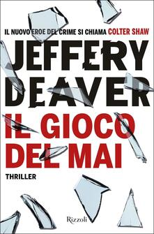 Il gioco del mai. Copia autografata - Jeffery Deaver - copertina