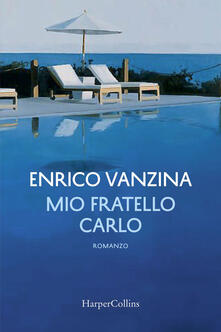 Mio fratello Carlo. Copia autografata - Enrico Vanzina - copertina