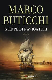 Stirpe di navigatori. Copia autografata con ex libris - Marco Buticchi - copertina