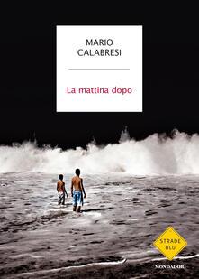 La mattina dopo. Copia autografata - Mario Calabresi - copertina
