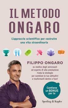 Il metodo Ongaro. L'approccio scientifico per costruire una vita straordinaria. Copia autografata - Filippo Ongaro - copertina