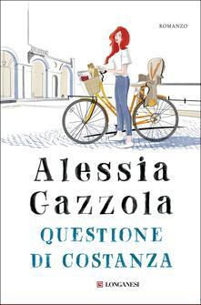Questione di Costanza. Copia autografata con ex libris - Alessia Gazzola - copertina