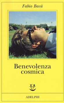 Benevolenza cosmica. Copia autografata - Fabio Bacà - copertina