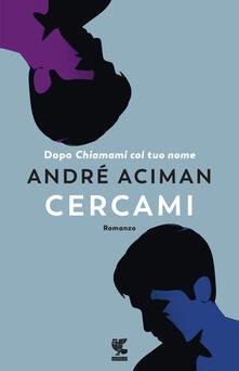 Cercami. Copia autografata - André Aciman - copertina
