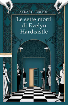 Le sette morti di Evelyn Hardcastle. Copia autografata - Stuart Turton - copertina