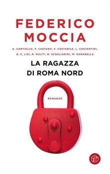 La ragazza di Roma nord. Copia autografata - Federico Moccia - copertina