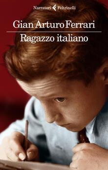 Ragazzo italiano. Copia autografata - Gian Arturo Ferrari - copertina
