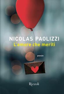 L'amore che meriti. Copia autografata - Nicolas Paolizzi - copertina