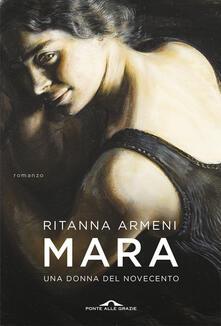 Mara. Una donna del novecento. Copia autografata con ex libris - Ritanna Armeni - copertina