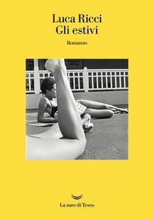 Gli estivi. Copia autografata - Luca Ricci - copertina