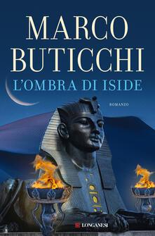L' ombra di Iside. Copia autografata con ex libris - Marco Buticchi - copertina