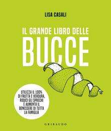Il grande libro delle bucce. Copia autografata - Lisa Casali - copertina