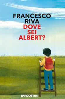Dove sei Albert? Copia autografata - Francesco Riva - copertina