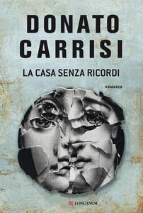 Libro La casa senza ricordi. Copia autografata con ex libris Donato Carrisi