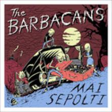 Mai Sepolti - Vinile LP di Barbacans