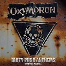 Dirty Punk Anthems - Vinile LP di Oxymoron