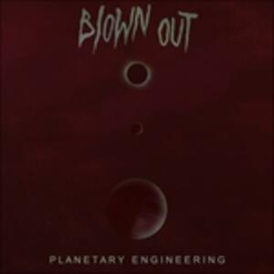 Planetary Engineering - Vinile LP di Blown Out