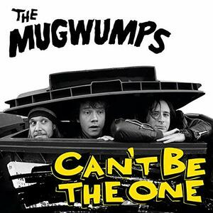 Can'T Be The One - Vinile LP di Mugwumps