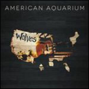 Wolves - Vinile LP di American Aquarium