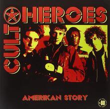 American Story - Vinile LP di Cult Heroes