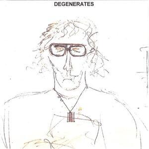 Degenerates - Vinile LP di Degenerates