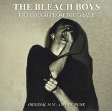 Fur Cough from the Grave - Vinile LP di Bleach Boys