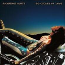 60 Cycles of Love - Vinile LP di Richmond Sluts
