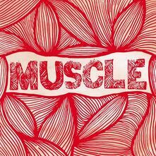 Muscle - Vinile LP di Muscle
