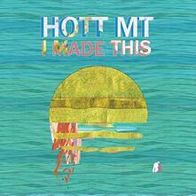 I Made This - Vinile LP di Hott Mt