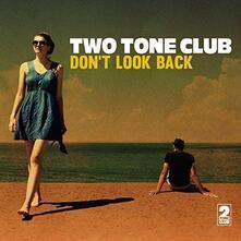 Don't Look Back - Vinile LP di Two Tone Club