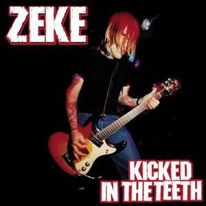 Kicked in the Teeth - Vinile LP di Zeke