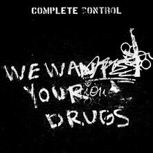 We Want Your Drugs Ep - Vinile LP di Complete Control