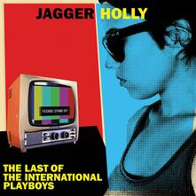The Last of the International Playboys - Vinile LP di Jagger Holly