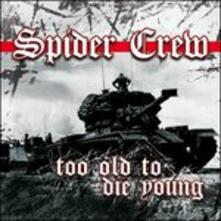 Too Old to Die Young - Vinile LP di Spider Crew