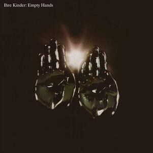 Empty Hands - Vinile LP di Ihre Kinder