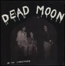 In the Graveyard - Vinile LP di Dead Moon