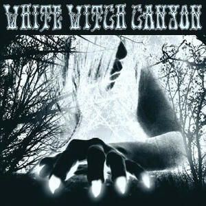 White Witch - Vinile LP di White Witch Canyon