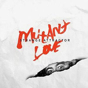 Mutant Love - Vinile LP di Strange Attractor