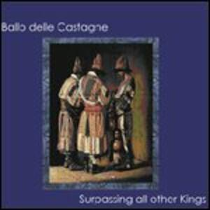 Surpassing All Other - Vinile LP di Ballo delle Castagne