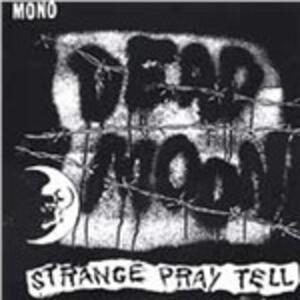 Strange Pray Tell - Vinile LP di Dead Moon