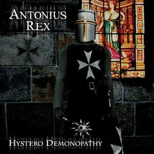 Hystero Demonopathy - Vinile LP di Antonius Rex