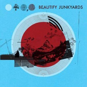 Beautify Junkyards - Vinile LP di Beautify Junkyards