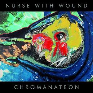 Chromanatron - Vinile LP di Nurse with Wound