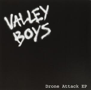 Valley Boys - Drone Attack ep - Vinile 7''