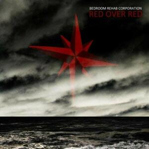 Red Over Red - Vinile LP di Bedroom Rehab Corporation